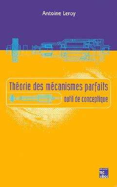 Couverture de l'ouvrage Théorie des mécanismes parfaits : outil de conceptique