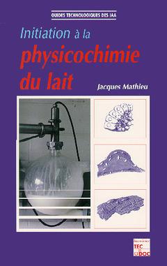 Couverture de l'ouvrage Initiation à la physicochimie du lait