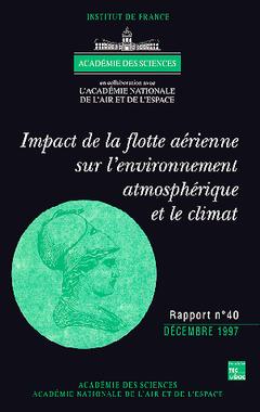 Couverture de l'ouvrage Impact de la flotte aérienne sur l'environnement atmosphérique et le climat (Rapport commun Académie des Sciences Aca Nat Air & Espace N° 40)