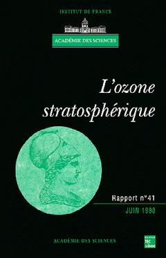 Couverture de l'ouvrage L'ozone stratosphérique (rapport de l'Académie des sciences n° 41)