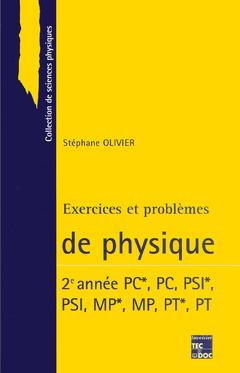 Couverture de l'ouvrage Exercices et problèmes de physique 2° année PC+,PC, PSI+,PSI, MP+,MP, PT+,PT