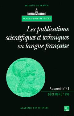 Couverture de l'ouvrage Les publications scientifiques et techniques en langue française (Rapport de l'Académie des sciences N°43)