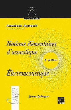 Couverture de l'ouvrage Notions élémentaires d'acoustique: Electroacoustique