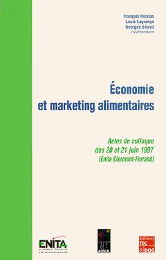 Couverture de l'ouvrage Economie et marketing alimentaires (actes du colloque des 20 et 21 juin 1997, Clermont-Ferrand)