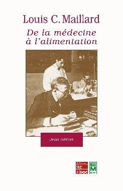 Couverture de l'ouvrage Louis C. Maillard : de la médecine à l'alimentation