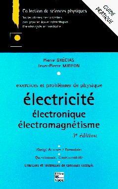 Couverture de l'ouvrage Exercices et problèmes de physique : électricité, électronique, électromagnétisme