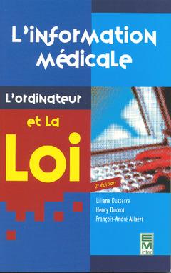 Couverture de l'ouvrage L'information médicale, l'ordinateur et la loi