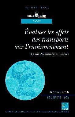 Couverture de l'ouvrage Evaluer les effets des transports sur l'environnement : le cas des nuisances sonores (rapport CADAS N°16)