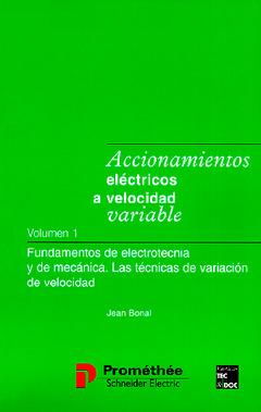 Couverture de l'ouvrage Accionamientos eléctricos a velocidad variable Vol 1 : fundamentos de electrotecnia y de mecanica. Las técnicas de variacion de velocidad