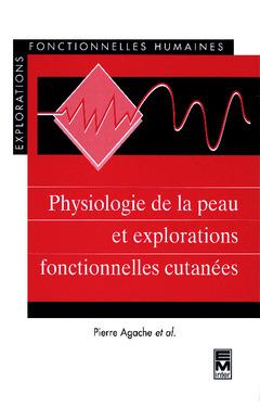 Couverture de l'ouvrage Physiologie de la peau et explorations fonctionnelles cutanées