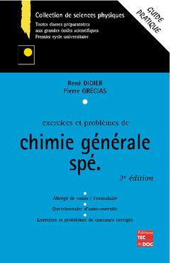 Couverture de l'ouvrage Exercices et problèmes de chimie générale Spé. (Guide pratique, 2° Éd.)