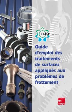 Couverture de l'ouvrage Guide d'emploi des traitements de surfaces appliqués aux problèmes de frottement