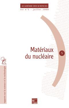 Couverture de l'ouvrage Matériaux du nucléaire (rapport sur la science et la technologie)