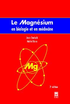 Couverture de l'ouvrage Le magnésium en biologie et en médecine