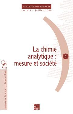 Couverture de l'ouvrage La chimie analytique : mesure et société (Rapport sur la science et la technologie N°6)