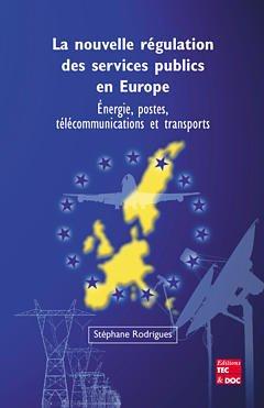 Couverture de l'ouvrage La nouvelle régulation des services publics en Europe : énergie, postes, télécommunications et transports