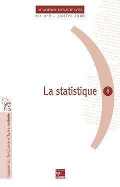 Couverture de l'ouvrage La statistique (Rapport sur la science et la technologie N°8)