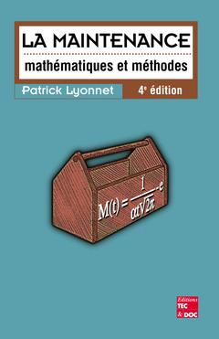 Couverture de l'ouvrage La maintenance: mathématiques & méthodes (4° édition)