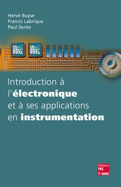 Couverture de l'ouvrage Introduction à l'électronique et à ses applications en instrumentation