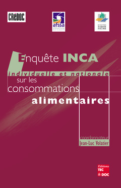 Couverture de l'ouvrage Enquête INCA (enquête individuelle et nationale sur les consommations alimentaires, Collection AFSSA)