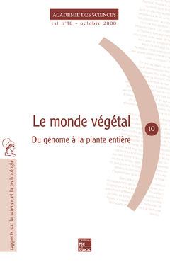 Couverture de l'ouvrage Le monde végétal : du génome à la plante entière (Rapport sur la science et la technologie N°10)