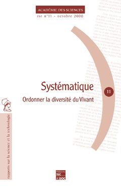 Couverture de l'ouvrage Systématique : ordonner la diversité du vivant (Rapport sur la Science et la technologie N°11)