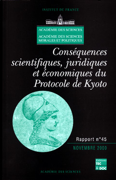 Couverture de l'ouvrage Conséquences scientifiques, juridiques et économiques du Protocole de Kyoto (Rapport de l'Académie des sciences 45)