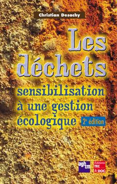 Couverture de l'ouvrage Les déchets : sensibilisation à une gestion écologique (2° Ed.)
