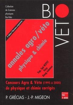 Couverture de l'ouvrage Annales agro/véto physique & chimie, Sup Spé BCPST, Véto, Deug sciences. Concours Agro & Véto (1995 à 2000) corrigés (3° Ed., nouveaux programmes)