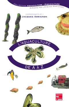 Couverture de l'ouvrage L'aquaculture de A à Z