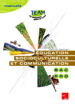 Couverture de l'ouvrage Education socioculturelle et communication Bac pro (Module MG4, Coll. TEAM)