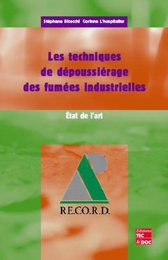 Couverture de l'ouvrage Les techniques de dépoussiérage des fumées industrielles