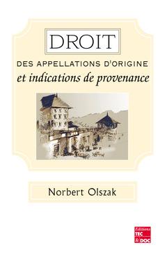 Couverture de l'ouvrage Droit des appellations d'origine et indications de provenance
