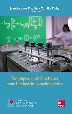 Couverture de l'ouvrage Techniques mathématiques pour l'industrie agroalimentaire