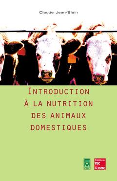 Couverture de l'ouvrage Introduction à la nutrition des animaux domestiques