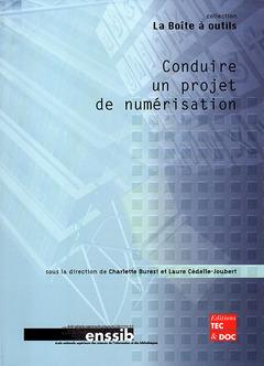 Couverture de l'ouvrage Conduire un projet de numérisation
