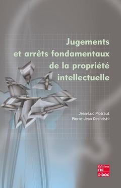 Couverture de l'ouvrage Jugements et arrêts fondamentaux de la propriété intellectuelle