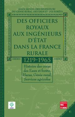 Couverture de l'ouvrage Des officiers royaux aux ingénieurs d'État dans la France rurale (1219-1965)