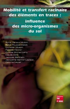 Couverture de l'ouvrage Mobilité et transfert racinaire des éléments en traces : influence des microorganismes du sol