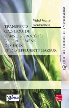 Couverture de l'ouvrage Transferts gaz-liquide dans les procédés de traitement des eaux et des effluents gazeux