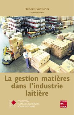 Couverture de l'ouvrage La gestion matières dans l'industrie laitière