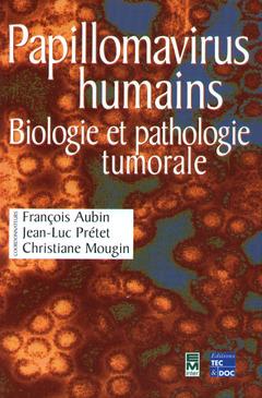Couverture de l'ouvrage Papillomavirus humains