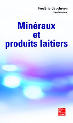 Couverture de l'ouvrage Minéraux et produits laitiers