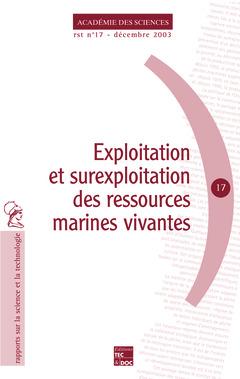 Couverture de l'ouvrage Exploitation et surexploitation des ressources marines vivantes (Académie des Sciences RST N° 17 Décembre 2003)