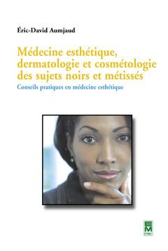 Couverture de l'ouvrage Médecine esthétique, dermatologie et cosmétologie des sujets noirs et métissés