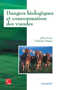 Couverture de l'ouvrage Dangers biologiques et consommation des viandes