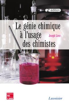Couverture de l'ouvrage Le génie chimique à l'usage des chimistes (2e éd.)