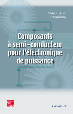 Couverture de l'ouvrage Composants à semi-conducteur pour l'électronique de puissance