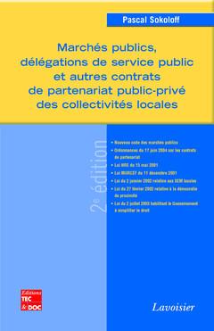 Couverture de l'ouvrage Marchés publics, délégations de service public et autres contrats de partenariat public-privé des collectivités locales (2° Éd.)