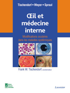 Couverture de l'ouvrage Oeil et médecine interne. Modifications oculaires dans les maladies systémiques
